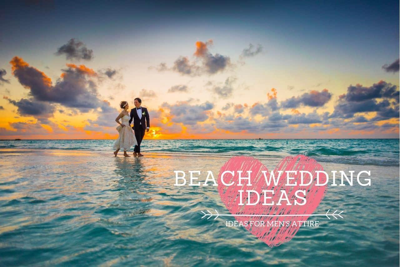 Ideas For Men's Attire For Beach Weddings
